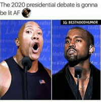 COMMENT WHO YOU'RE VOTING FOR. 👇 @hoodmafia: The 2020 presidential debate is gonna  be lit AF  IG: BESTH00DHUMOR  earer COMMENT WHO YOU'RE VOTING FOR. 👇 @hoodmafia