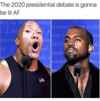 Drake, Kardashians, and Lit: The 2020 presidential debate is gonna  be lit AF  nonr  instit 😂😂😂lol😂😂😂 - - - - - - 420 memesdaily Relatable dank MarchMadness HoodJokes Hilarious Comedy HoodHumor ZeroChill Jokes Funny KanyeWest KimKardashian litasf KylieJenner JustinBieber Squad Crazy Omg Accurate Kardashians Epic bieber Weed TagSomeone hiphop trump rap drake