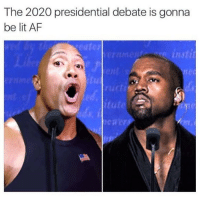 Af, Lit, and Memes: The 2020 presidential debate is gonna  be lit AF  tut Who y'all got? I'm going wit the rock @trapgodbart
