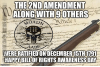 Memes, 🤖, and Today in History: THE 2NDAMENDMENT  ALONG WITH 9 OTHERS  MOA SRA  Take  MEND  EVER  AAB  ENERERATIFIEDONDECEMBER15TH1791  HAPPY BILLOFRIGHTS AWARENESS DAY  mg flip com Today in History:   The Second Amendment was ratified on 12/15/1791 along with 9 other amendments that make up our Bill of Rights.