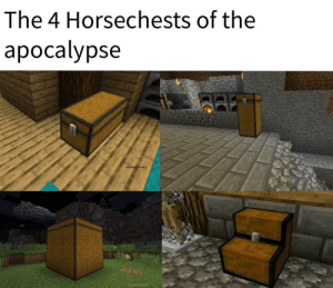 Apocalypse, Spooki, and The: The 4 Horsechests of the  apocalypse Spooki