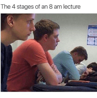 Memes, 🤖, and Lecturer: The 4 stages of an 8 am lecture Do you hate school like i do?😀🙋🏼 me 👉@sistosterone👈