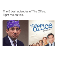 Memes, The Office, and Best: The 5 best episodes of The Office.  Fight me on this.  @bustle  the  Office  season five hands down the best eps FIGHT👏ME👏