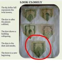 these memes are all extremely different: The $5 dollar bill  represents the  twin towers,  The $10 is after  the planes  collided,  The $20 shows a  building  collapsing,  The $50 is the  dust and smoke,  The $100 is a new  beginning.  LOOK CLOSELY these memes are all extremely different
