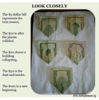 Memes, Smoking, and Twins: The $5 dollar bill  represents the  twin towers,  The $10 is after  the planes  collided,  The $20 shows a  building  collapsing,  The $50 is the  dust and smoke,  The $100 is a new  beginning.  LOOK CLOSELY  @b.itchplease.ig WoW😱