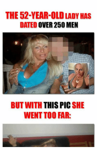 The 52-year-old lady has dated over 250 men. But look what turns her on! Read the full story here  https://1jux.net/524160/128391: THE 52-YEAR-OLD LADY HAS  DATED  OVER 250 MEN  BUT WITH  THIS PIC  SHE  WENT TOO FAR The 52-year-old lady has dated over 250 men. But look what turns her on! Read the full story here  https://1jux.net/524160/128391