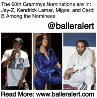 "Bruno Mars, Grammy Awards, and Grammys: The 60th Grammys Nominations are In:  Jay-Z, Kendrick Lamar, Migos, and Cardi  B Among the Nominees  @balleralert  Read More: www.balleralert.com The 60th Grammys Nominations are In: Jay-Z, Kendrick Lamar, Migos, and Cardi B Among the Nominees-blogged by @thereal__bee ⠀⠀⠀⠀⠀⠀⠀⠀⠀ ⠀⠀ The Grammys are right around the corner and Tuesday morning the nominations for the 60th Annual Grammy Awards were announced on ""CBS This Morning."" ⠀⠀⠀⠀⠀⠀⠀⠀⠀ ⠀⠀ Songstress Andra Day revealed the nominees for four of the categories: record of the year, song of the year (awarded to the writers of the song), best new artist and album of the year. ⠀⠀⠀⠀⠀⠀⠀⠀⠀ ⠀⠀ Of course, the chart-topping Latin single ""Despacito"" won nominations for both record of the year and song of the year. Rapper Jay-Z also scored nominations in the same categories, in addition to a nomination for album of the year for his ""4:44"" release. ⠀⠀⠀⠀⠀⠀⠀⠀⠀ ⠀⠀ Competing with Jay for album of the year is ChildishGambino for his album ""Awaken, My Love!,"" ""DAMN"" by Kendrick Lamar, ""Melodrama"" by Lorde and ""24K Magic"" by BrunoMars. ⠀⠀⠀⠀⠀⠀⠀⠀⠀ ⠀⠀ Gambino was also nominated in the record of the year category for his smash single ""Redbone,"" along with ""Humble"" by Kendrick Lamar, ""24K Magic"" by Bruno Mars, ""Despacito"" by Luis Fonsi ft. Daddy Yankee and JustinBeiber, and ""The Story Of O.J."" by Jay-Z. ⠀⠀⠀⠀⠀⠀⠀⠀⠀ ⠀⠀ For best new artist, rapper LilUziVert earned himself a nomination along with SZA, AlessiaCara, Khalid, and Julia Michaels. ⠀⠀⠀⠀⠀⠀⠀⠀⠀ ⠀⠀ Surprisingly, the four major categories were dominated by people of color this year. Singers like EdSheeran were not included in the major categories and instead won nominations for best pop solo performance for ""Shape of You"" and best pop vocal album for ""Divide."" ⠀⠀⠀⠀⠀⠀⠀⠀⠀ ⠀⠀ For rookie rapper CardiB, the year of 'W's' continues as she too has earned her first Grammy nominations for best rap performance and best rap song for her number one single, ""Bodak Yellow."" Bardi will compete against her fiancé, Offset, as.....to read the rest log onto BallerAlert.com (clickable link in profile)."
