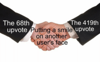 True, Smile, and Another: The 68th  upvote  The 419th  upvote  utting a smile  on another  ser's face Its true though