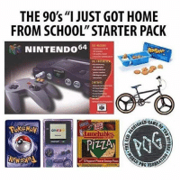 "Memes, Nintendo, and School: THE 90's ""I JUST GOT HOME  FROM SCHOOL STARTER PACK  64  NINTENDO  unchables. accurate...follow @sadmichaeljordan"