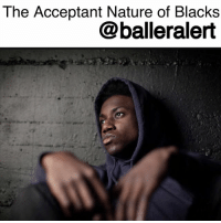 "The Acceptant Nature of Blacks - blogged by @niksofly ⠀⠀⠀⠀⠀⠀⠀⠀⠀⠀⠀⠀⠀⠀⠀⠀⠀⠀⠀⠀⠀⠀⠀⠀⠀⠀⠀⠀⠀⠀⠀⠀⠀ As long as blacks can get an apology or leave it in God's hands, then whatever tribulation comes our way will be minimized. We have that acceptant and forgiving nature. ⠀⠀⠀⠀⠀⠀⠀⠀⠀⠀⠀⠀⠀⠀⠀⠀⠀⠀⠀⠀⠀⠀⠀⠀⠀⠀⠀⠀⠀⠀⠀⠀⠀ I watched my mother be denied care and literally bleed to death before my eyes. Her soul bled out before my eyes. She had been delayed transfusions for days . I was told to leave it in God's hands and to consider the doctor's emotions. I'm still f*cked up behind it enduring nightmares, battling grief and rage. I don't think the doctor has lost a minute of sleep, but I'm suppose to consider his emotions and let God deal with him. ⠀⠀⠀⠀⠀⠀⠀⠀⠀⠀⠀⠀⠀⠀⠀⠀⠀⠀⠀⠀⠀⠀⠀⠀⠀⠀⠀⠀⠀⠀⠀⠀⠀ HoustonTexans owner BobMcNair referenced not allowing the ""inmates to run the prison."" We are fake outraged, but as long as he issued that apology, most of us will go back to watching the game. ⠀⠀⠀⠀⠀⠀⠀⠀⠀⠀⠀⠀⠀⠀⠀⠀⠀⠀⠀⠀⠀⠀⠀⠀⠀⠀⠀⠀⠀⠀⠀⠀⠀ White cop murders a black man, she gets off and can now have her record expunged. ""God sees all. He has the last say."" There are children that will never hug their parents, mothers that will never kiss their children. A father can never play catch with his son. We are to deal with that pain so long as an apology accompanies it or we know ""God will handle it."" ⠀⠀⠀⠀⠀⠀⠀⠀⠀⠀⠀⠀⠀⠀⠀⠀⠀⠀⠀⠀⠀⠀⠀⠀⠀⠀⠀⠀⠀⠀⠀⠀⠀ Why is it God has to handle our battles? By all accounts I'm Christian, but I never hear my non-black counterparts issue a plea to God when they are wronged. Jeremy Mardis' family didn't have to wait on God, but Alton Sterling family does. Tamir Rice, Freddie Gray and all of those who have become hashtags have to leave their justice up to God. ⠀⠀⠀⠀⠀⠀⠀⠀⠀⠀⠀⠀⠀⠀⠀⠀⠀⠀⠀⠀⠀⠀⠀⠀⠀⠀⠀⠀⠀⠀⠀⠀⠀ And don't get me wrong, I'm not questioning God, I'm questioning the paradox of religion and how it controls blacks. We have to forgive and relinquish our human right to want justice or ramifications for God to handle it while others see justice. We have to wait on God and accept half -ass apologies, yet no one else needs or waits on God, but us. ⠀⠀⠀⠀⠀⠀⠀⠀⠀⠀⠀⠀⠀⠀⠀⠀⠀⠀⠀⠀⠀⠀⠀⠀⠀⠀⠀⠀⠀⠀⠀⠀⠀ I'm tired of that sh*t: The Acceptant Nature of Blacks  @balleralert The Acceptant Nature of Blacks - blogged by @niksofly ⠀⠀⠀⠀⠀⠀⠀⠀⠀⠀⠀⠀⠀⠀⠀⠀⠀⠀⠀⠀⠀⠀⠀⠀⠀⠀⠀⠀⠀⠀⠀⠀⠀ As long as blacks can get an apology or leave it in God's hands, then whatever tribulation comes our way will be minimized. We have that acceptant and forgiving nature. ⠀⠀⠀⠀⠀⠀⠀⠀⠀⠀⠀⠀⠀⠀⠀⠀⠀⠀⠀⠀⠀⠀⠀⠀⠀⠀⠀⠀⠀⠀⠀⠀⠀ I watched my mother be denied care and literally bleed to death before my eyes. Her soul bled out before my eyes. She had been delayed transfusions for days . I was told to leave it in God's hands and to consider the doctor's emotions. I'm still f*cked up behind it enduring nightmares, battling grief and rage. I don't think the doctor has lost a minute of sleep, but I'm suppose to consider his emotions and let God deal with him. ⠀⠀⠀⠀⠀⠀⠀⠀⠀⠀⠀⠀⠀⠀⠀⠀⠀⠀⠀⠀⠀⠀⠀⠀⠀⠀⠀⠀⠀⠀⠀⠀⠀ HoustonTexans owner BobMcNair referenced not allowing the ""inmates to run the prison."" We are fake outraged, but as long as he issued that apology, most of us will go back to watching the game. ⠀⠀⠀⠀⠀⠀⠀⠀⠀⠀⠀⠀⠀⠀⠀⠀⠀⠀⠀⠀⠀⠀⠀⠀⠀⠀⠀⠀⠀⠀⠀⠀⠀ White cop murders a black man, she gets off and can now have her record expunged. ""God sees all. He has the last say."" There are children that will never hug their parents, mothers that will never kiss their children. A father can never play catch with his son. We are to deal with that pain so long as an apology accompanies it or we know ""God will handle it."" ⠀⠀⠀⠀⠀⠀⠀⠀⠀⠀⠀⠀⠀⠀⠀⠀⠀⠀⠀⠀⠀⠀⠀⠀⠀⠀⠀⠀⠀⠀⠀⠀⠀ Why is it God has to handle our battles? By all accounts I'm Christian, but I never hear my non-black counterparts issue a plea to God when they are wronged. Jeremy Mardis' family didn't have to wait on God, but Alton Sterling family does. Tamir Rice, Freddie Gray and all of those who have become hashtags have to leave their justice up to God. ⠀⠀⠀⠀⠀⠀⠀⠀⠀⠀⠀⠀⠀⠀⠀⠀⠀⠀⠀⠀⠀⠀⠀⠀⠀⠀⠀⠀⠀⠀⠀⠀⠀ And don't get me wrong, I'm not questioning God, I'm questioning the paradox of religion and how it controls blacks. We have to forgive and relinquish our human right to want justice or ramifications for God to handle it while others see justice. We have to wait on God and accept half -ass apologies, yet no one else needs or waits on God, but us. ⠀⠀⠀⠀⠀⠀⠀⠀⠀⠀⠀⠀⠀⠀⠀⠀⠀⠀⠀⠀⠀⠀⠀⠀⠀⠀⠀⠀⠀⠀⠀⠀⠀ I'm tired of that sh*t"