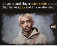 jaden smith: the actor and singer jaden smith stated  that he was gay and in a relationship  MX