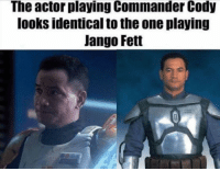 "Tumblr, Blog, and Http: The actor playing Commander Cody  looks identical to the one playing  Jango Fett <p><a href=""http://scifiseries.tumblr.com/post/172565994175/this-is-getting-out-of-hand-now-theres-two-of"" class=""tumblr_blog"">scifiseries</a>:</p>  <blockquote><p>This is getting out of hand! Now there's two of them.</p></blockquote>"