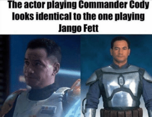 Tumblr, Blog, and Http: The actor playing Commander Cody  looks identical to the one playing  Jango Fett scifiseries:  This is getting out of hand! Now there's two of them.