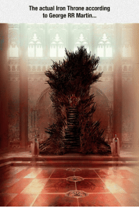 Martin, George RR Martin, and According: The actual Iron Throne according  to George RR Martin.. <p>Now That's A Throne.</p>
