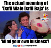 Business, Meaning, and Mind: The actual meaning of  Dafli Wale Dafli Baja'is  LAUGHINO  Mind your own business'!  R ■。回參/laughingcolours