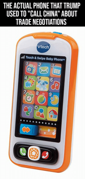 """Phone, China, and Genius: THE ACTUAL PHONE THAT TRUMP  USED TO """"CALL CHINA"""" ABOUT  TRADE NEGOTIATIONS  vtech  .l Touch & Swipe Baby Phone  (3  5  6 Stable genius"""