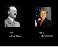 """The  Adolf Hitler  ""The""  ~Hillary Clinton Godwin's law  Poorly edited memes to be enjoyed ironically 4"