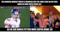 ManningFace: THE AKWARD MOMENTWHEN ELI MANNING HAD THE SAME LOOK ON HIS FACE  WHEN HE WON SUPER BOWL XLII  -@NFL MEMES  NY616 ONE 14 35 TOUCH00WN  NEW YORK  AS HE DID WHEN PEYTON WON SUPER BOWL 50 ManningFace