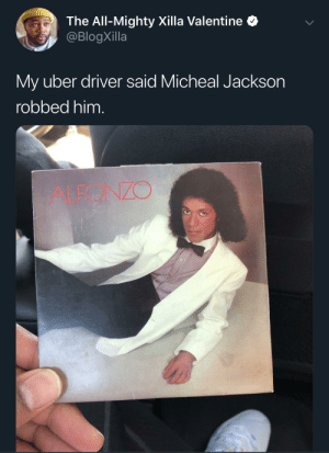 blacktwittercomedy:  Best Of Black Twitter: The All-Mighty Xilla Valentine  @BlogXilla  My uber driver said Micheal Jackson  robbed him.  ALEONZO blacktwittercomedy:  Best Of Black Twitter