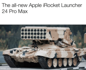 Apple Weapons Industries: The all-new Apple iRocket Launcher  24 Pro Max Apple Weapons Industries