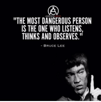 """Be a sponge and absorb the knowledge around you rather than be a know-it-all. DOUBLE TAP IF YOU AGREE!: """"THE AMBITION  PERSON  CIRCLE  MOST DANGEROUS IS THE ONE WHO LISTENS,  THINKS AND OBSERVES.""""  BRUCE LEE Be a sponge and absorb the knowledge around you rather than be a know-it-all. DOUBLE TAP IF YOU AGREE!"""