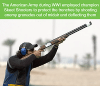 Memes, Shooters, and 🤖: The American Army during WWI employed champion  Skeet Shooters to protect the trenches by shooting  enemy grenades out of midair and deflecting them