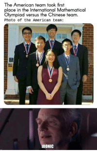 laughoutloud-club:  It has come to this now: The American team took first  place in the International Mathematical  Olympiad versus the Chinese team.  Photo of the American team:  IRONIC laughoutloud-club:  It has come to this now