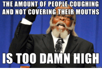 Winter, The Middle, and Store: THE AMOUNT OF PEOPLE COUGHING  AND NOT COVERING THEIR MOUTHS  IS TOO DAMN HIGH  made on imqu  mgur Every Customer at Every Store in the Middle of Winter