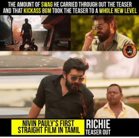 #Richie All the best Nivin Pauly <3 - oka shot maatram racha <3 Link : https://www.youtube.com/watch?v=OtX2WmKFiuo: THE AMOUNT OF SWAG HE CARRIED THROUGH OUTTHE TEASER  AND THAT KICKASS BGM TOOK THE TEASER TO A WHOLENEW LEVEL  RICHIE  STRAIGHT FILM IN TAMIL  TEASER OUT #Richie All the best Nivin Pauly <3 - oka shot maatram racha <3 Link : https://www.youtube.com/watch?v=OtX2WmKFiuo