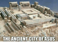 Dank, Ancient, and Asus: THE ANCIENT CITY OF ASUS D'city