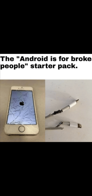 "I mean…..: The ""Android is for broke  people"" starter pack. I mean….."