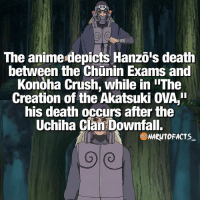 Who has seen the creation of the Akatsuki OVA? 🤔 | Nagato vs Itachi, who would win? 😱 | follow my homies @borutofacts_ @minato.official @itechimemes: The anime depicts Hanzo's death  between the Chunin Exams and  Konoha crush, while in IIThe  Creation of the Akatsuki OVA,  his death occurs after the  Uchiha Clan Downfall.  NARONTOFACTS Who has seen the creation of the Akatsuki OVA? 🤔 | Nagato vs Itachi, who would win? 😱 | follow my homies @borutofacts_ @minato.official @itechimemes