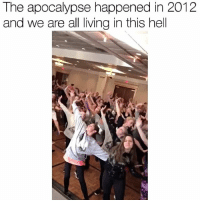 Howbow dah? Follow (@mememang) for more: The apocalypse happened in 2012  and we are all living in this hell Howbow dah? Follow (@mememang) for more