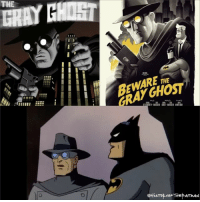"""Batman, Life, and Memes: THE  ARE  ettiSToproF THE ATMAN We continue to celebrate the life of the late Adam West as we look at his role within the Batman universe. After the cancellation of the live action """"Batman"""" series in 1968, for almost a decade Adam West wanted to separate himself from the Caped Crusader persona. It wasn't until 1977's animated television show """"The New Adventures of Batman"""" produced by Filmation and distributed under Warner Bros. Television that both Adam West and Burt Ward return to voice Batman and Robin. While this illustrated brief but commercial success, 1992's episode from the classic """"Batman: The Animated Series"""" titled 'The Gray Ghost' (left poster by VegetarianGoat on Deviantart, right poster by Phantom City Creative on Mondotees.com) introduced a new generation to Adam West's Batman. In this episode, it shows in a flashback a young Bruce Wayne watching his favorite television hero; """"those with evil hearts beware for out of the darkness comes...'The Gray Ghost!"""" The episode, titled 'The Mad Bomber"""", when an unknown villain destroys a building using an explosive, becomes relevant to present Bruce Wayne - Batman (voiced by Kevin Conroy) when a similar explosion occurs in Gotham, attached a signed note from """"The Mad Bomber"""". With a shrine to the Gray Ghost in the Batcave, Batman's fictional hero now can serve as a real life one when he seeks help from the Gray Ghost himself, Simon Trent (voiced by Adam West). A now bankrupt actor who recently sold his 'Gray Ghost' merchandise, Batman's contact with Trent was at first filled with anger and disappointment. But once the Gray Ghost realized crimes in the city were paralleled to one of his episodes at the height of his career, he finds the courage in himself and through his idol to team up and save Gotham. West's 1960s portrayal of the Caped Crusader in the television series 'Batman' turned this DC Comics character into a cultural icon. With him as Paul Dini's first choice to voice Simon Tren"""