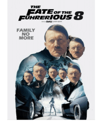 Family, Best, and Movie: THE  ATE  FUHRERIOUS  OFTHE  FAMILY  NO  MORE