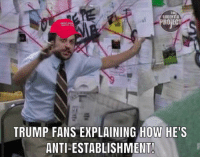 Trump, Anti, and How: THE  AUDENTIA  ROİECT  MAKE AM  GREAT  TRUMP FANS EXPLAINING HOW HE'S  ANTI-ESTABLISHMENT