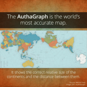 The AuthaGraph Is The Worlds Most Accurate Map: The AuthaGraph is the world's  most accurate map.  It shows the correct relative size of the  continents and the distance between them.  Source: Mental Floss  Image: IDP I AuthaGraph The AuthaGraph Is The Worlds Most Accurate Map