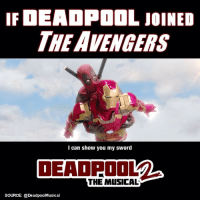 9gag, Instagram, and Memes: THE AVENGERS  l can show you my sword  DEAOPOOL2  THE MUSICAL  SOURCE: @DeadpoolMusical A whole new team🎶 Created by @DeadpoolMusical - see the full musical on their Instagram! - deadpool avengers 9gag