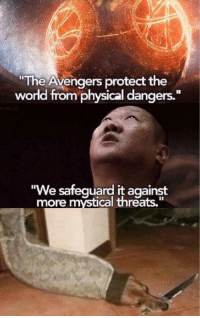 "Funny, Avengers, and Good: ""The Avengers protect the  world from physical dangers.""  more mystical threats."" Format I havent seen before, could be good with other funny/cursed images; INVEST! via /r/MemeEconomy https://ift.tt/2ASZTif"