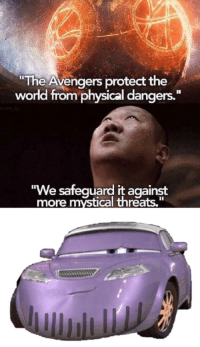 """Avengers, The Avengers, and World: The Avengers protect the  world from physical dangers.  """"We safeguard it against  more mystical threats."""" *snap*"""