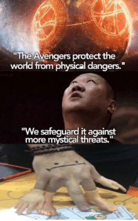 """It looks dangerous: The Avengers protect the  world from physical dangers.  """"We safequard it against  more mystical threats."""" It looks dangerous"""