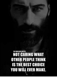 The Awesome Quotes Not Caring What Other People Think Is The Best