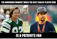 Philadelphia Eagles, Football, and Memes: THE AWKWARD MOMENT WHEN THE BEST EAGLES PLAYER EVER  @NFL_MEMES  IS A PATRIOTS FAN Mark Wahlberg... https://t.co/RcXB2XYQmH