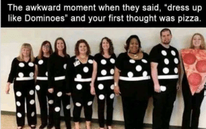 "Funny, Pizza, and Awkward: The awkward moment when they said, ""dress up  like Dominoes"" and your first thought was pizza Mmm dominoes via /r/funny https://ift.tt/2xMkCUd"