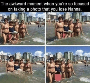 Lost Nanna. by lloydyhats FOLLOW HERE 4 MORE MEMES.: The awkward moment when vou're so focused  on taking a photo that you lose Nanna. Lost Nanna. by lloydyhats FOLLOW HERE 4 MORE MEMES.