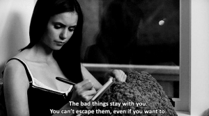 https://iglovequotes.net/: The bad things stay with you.  You can't escape them, even if you want to. https://iglovequotes.net/