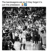 Lit, Nba, and They: The bandwagons are so lit they forgot it's  just the preseasorn  @NBAMEMES  23 😂😭🤷🏻♂️