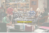 Memes, Banging, and 🤖: The Bang Theo  officialy renewed  for least  two more seasonsl  ates  bilgisangutheory Couple days late, but I am still pumped 💥💥 thebigbangtheory