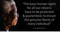"""Memes, Nelson Mandela, and New York: """"The basic human rights  for all our citizens  have to be protected  & guaranteed, to ensure  the genuine liberty of  every individual""""  Nelson Rolihlahla Mandela """"The basic human rights for all our citizens have to be protected and guaranteed, to ensure the genuine liberty of every individual"""" ~ Nelson Mandela speaking during a Business Leadership meeting, World Trade Center, New York City, USA, 21 June 1990 #LivingTheLegacy #MadibaRemembered   www.nelsonmandela.org www.mandeladay.com archive.nelsonmandela.org"""