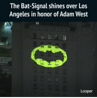 adamwest adamwestbatman batman batmantv batmantvshow: The Bat-Signal shines over Los  Angeles in honor of Adam West  Looper adamwest adamwestbatman batman batmantv batmantvshow